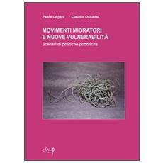 Movimenti migratori e nuove vulnerabilità. Scenari di politiche pubbliche