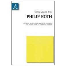 Philip Roth. L'épreuve du mal dans American Pastoral. The human stain et Sabbath's Theater