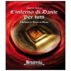 L'inferno di Dante per tutti. L'inferno di Dante in prosa