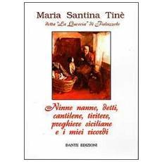 Ninne nanne, detti, cantilene, tiritere, preghiere siciliane e i miei ricordi