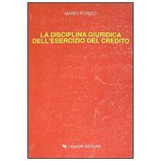 Disciplina giuridica dell'esercizio del credito. Lezioni (La)
