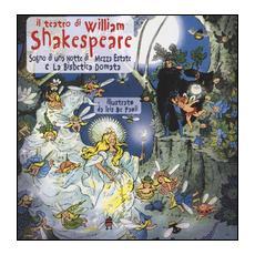 Il teatro di William Shakespeare: Sogno di una notte di mezza estateLa bisbetica domata