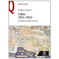 Libia 1911-1912. Immaginari coloniali e italianità