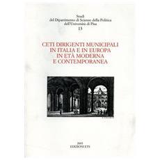 Ceti dirigenti municipali in Italia e in Europa in età moderna e contemporanea