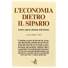 L'economia dietro il sipario. Teatro, opera, cinema, televisione