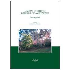Lezioni di diritto forestale e ambientale. Parte speciale