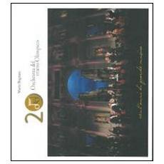 Ventesimo orchestra del teatro Olimpico. Vent'anni di grande musica