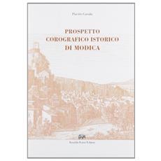 Prospetto corografico istorico di Modica volgarizzato da Filippo Renda (rist. anast. Modica, 1869)