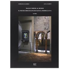 Dalle chiese al museo. Il museo diocesano di Faenza. Guida