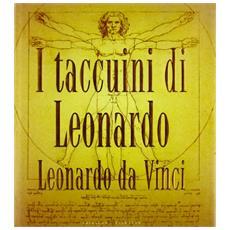 I taccuini di Leonardo. Leonardo da Vinci