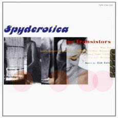 Transistors (The) - Spyderotica (Cd Single)