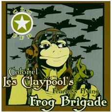 Colonel Les Claypool's Fearless Flying Frog Brigade - Live Frogs Set 1