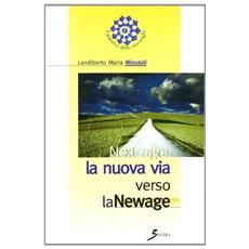 Next age: la nuova via verso la Newage