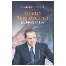 Silvio Berlusconi. La biografia