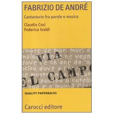 Fabrizio De André. Cantastorie fra parole e musica