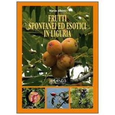 Frutti spontanei ed esotici in Liguria
