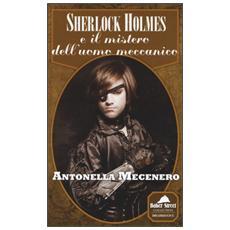 Sherlock Holmes e il mistero dell'uomo meccanico