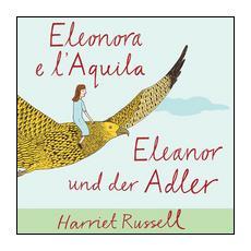 Eleonora e l'Aquila. Ediz. italiana e tedesca