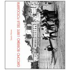 Giacomo Borasino: l'arte della fotografia. Ediz. illustrata