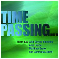 Barry Guy & Camerata Zurich - Time Passing. . .