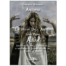 Aissa. La figlia dell'angelo. Libro1