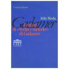 Lettura di «Verità e metodo» di Gadamer