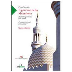 Il governo della mezzaluna. Il diritto pubblico dell'Islam. Considerazioni introduttive