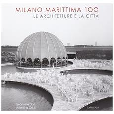 Milano Marittima 100. Le architetture e la città