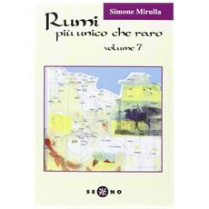 Rumi più unico che raro. Vol. 7