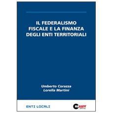 Il federalismo fiscale e la finanza degli enti territoriali