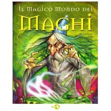 Magico Mondo Dei Maghi (Il)