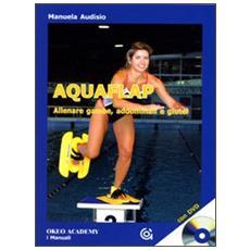 Aquaflap allenare gambe, addominali e glutei. Con DVD
