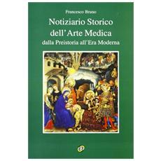 Notiziario storico dell'arte medica. Dalla preistoria all'era moderna