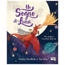 Un Sogno Di Luna. Ediz. A Colori