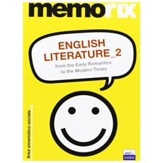 English literature. Vol. 2: From the early romantics to the modern times.