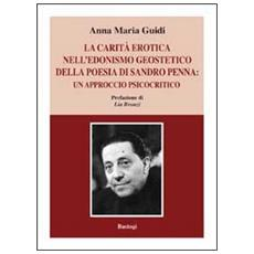 La carità erotica nell'edonismo geoestetico della poesia di Sandro Penna. Un approccio psicocritico