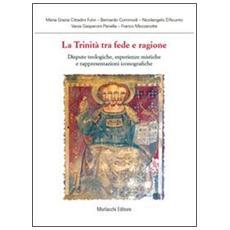 La trinità tra fede e ragione. Dispute teologiche, esperienze mistiche e rappresentazioni
