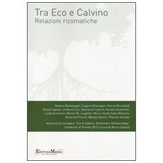 Tra Eco e Calvino. Relazioni rizomatiche. Atti del Convegno (Toronto, 13-14 aprile 2012)