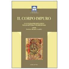 Il corpo impuro e le sue rappresentazioni nelle letterature medievali