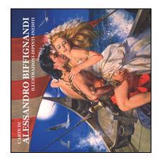 L'arte di Alessandro Biffignandi. Illustrazioni, dipinti, inediti