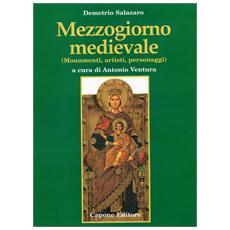 Mezzogiorno medievale. Monumenti, artisti, personaggi