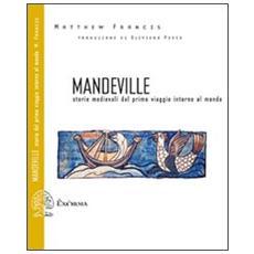 Mandeville. Storie medievali dal primo viaggio intorno al mondo. Testo inglese a fronte