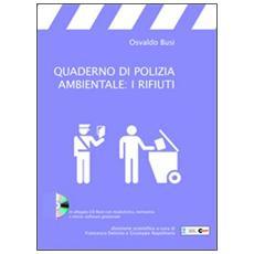 Quaderno di polizia ambientale: i rifiuti. Con CD-ROM