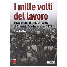 I mille volti del lavoro. Sullo straordinario sciopero di Crocetta Trevigiana nel 1913