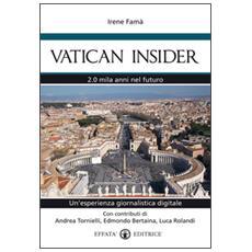 Vatican insider. 2.0 mila anni nel futuro. Un'esperienza giornalistica digitale