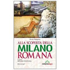 Alla scoperta della Milano romana