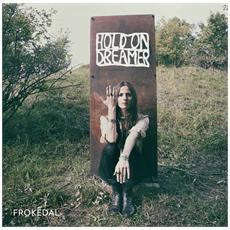 Frokedal - Hold On Dreamer