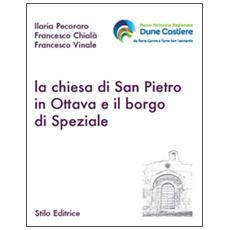 La chiesa di San Pietro in ottava e il borgo di Speziale