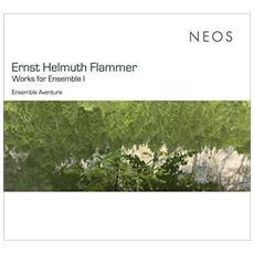 Ernst Helmuth Flammer - Works For Ensemble I