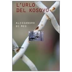 L'urlo del Kosovo. Con DVD